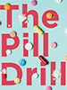 THE PILL DRILL